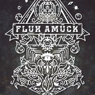 Flux Amuck w/ special guests: Glow in the Dark, Live & Obey