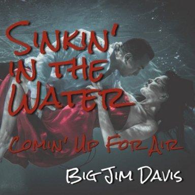 Sinkin' In The Water